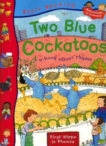 Two Blue Cockatoos (Start Reading) by Pie Corbett