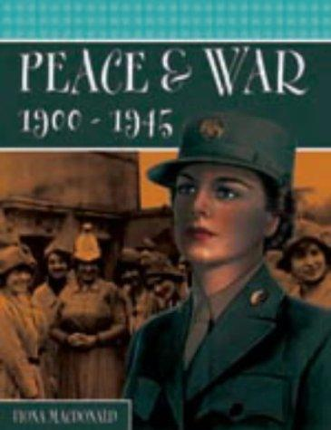 Peace and War, 1900-1945 (Women in History) by Fiona MacDonald