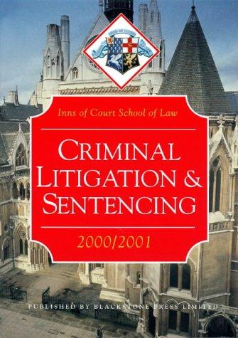 Criminal Litigation and Sentencing (Inns of Court Bar Manuals)