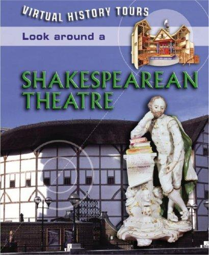 Look Around a Shakespearean Theater (Virtual History Tours) by Ross, Stewart.