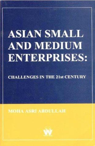 Asian Small and Medium Enterprises by Moha Asri Abdullah