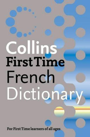 Collins First Time French Dictionary by