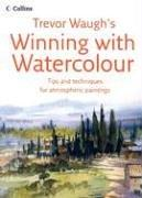 Winning with Watercolour by Trevor Waugh