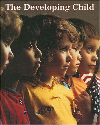 The Developing Child, Student Edition by McGraw-Hill