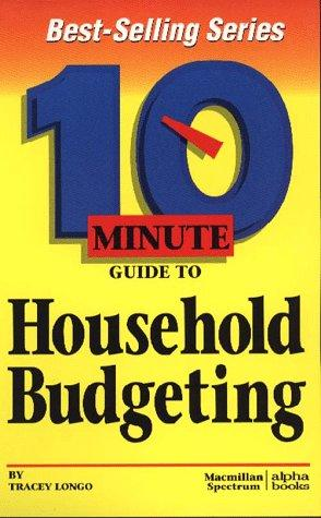 10 Minute Guide to Household Budgeting (10 Minute Guides) by Tracey Longo