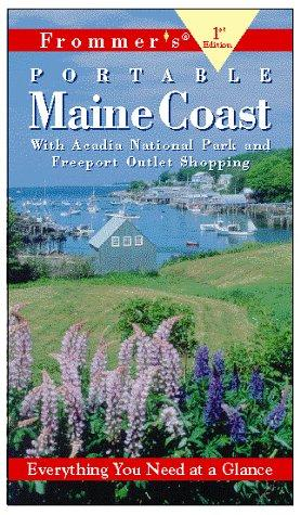 Frommer's Portable Maine Coast (1st Ed.) by Wayne Curtis