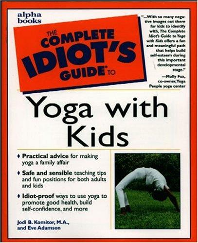 The complete idiot's guide to yoga with kids by Jodi B. Komitor