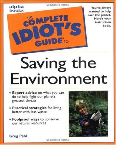 The complete idiot's guide to saving the environment by Greg Pahl