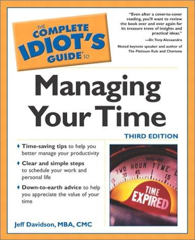 The Complete Idiot's Guide to Managing Your Time by Jeff Davidson
