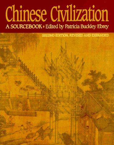 Chinese Civilization by Patricia Buckley Ebrey
