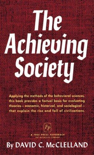 The Achieving Society by David C. McClelland