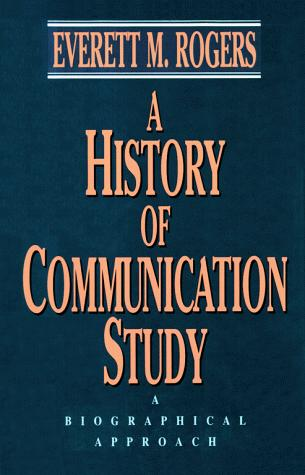 A history of communication study by Everett M. Rogers