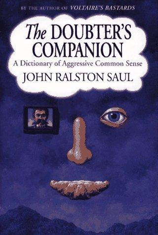 The doubter's companion by Saul, John Ralston.