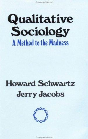 Qualitative Sociology by Howard Schwartz