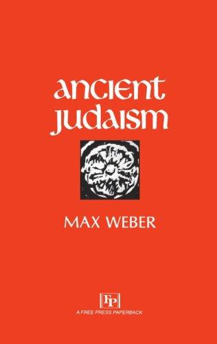 Ancient Judaism by Max Weber, Hans H. Gerth, Don Martindale