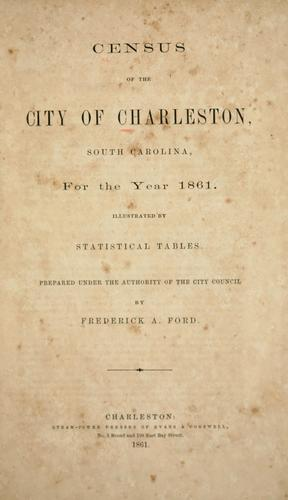 Census of the city of Charleston, South Carolina by Charleston (S.C.). City Council