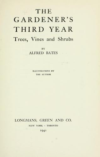 The gardener's third year by Alfred Bates