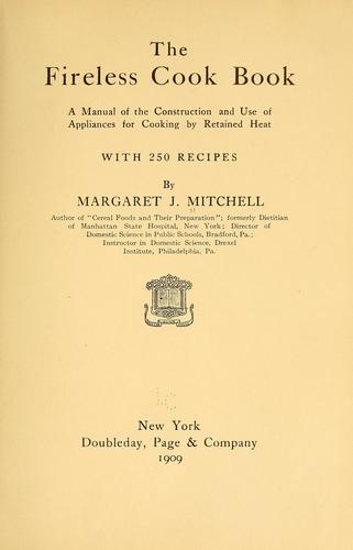 The fireless cook book by Margaret Johnes Mitchell