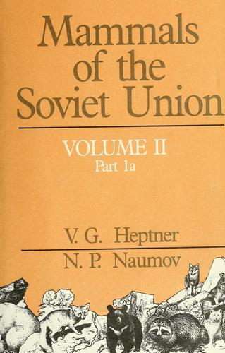 Mammals of the Soviet Union by V. G. Geptner
