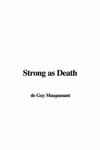Strong As Death by Guy de Maupassant