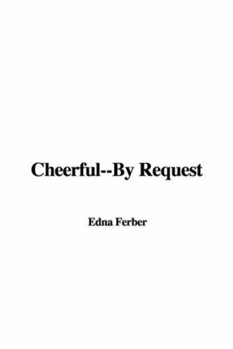 Cheerful–by Request