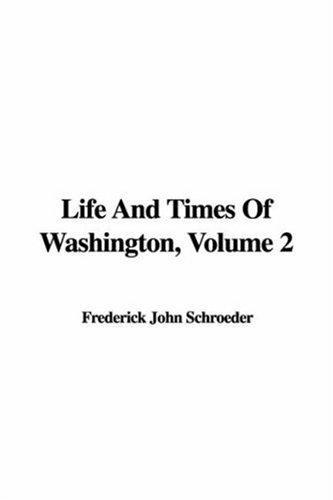 Life And Times of Washington
