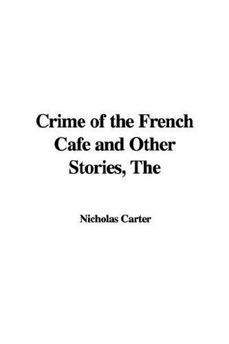 The Crime of the French Cafe And Other Stories