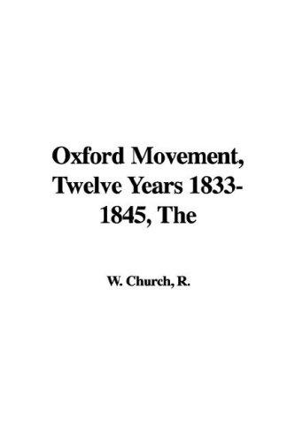 The Oxford Movement, Twelve Years 1833-1845