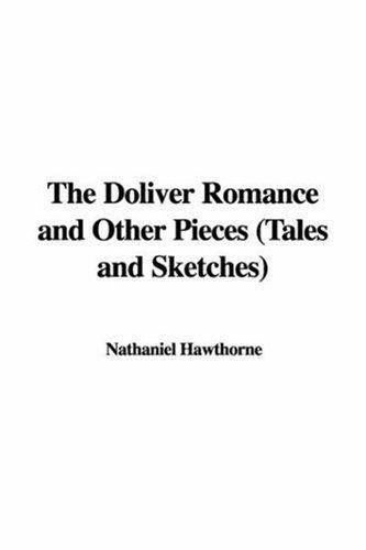The Doliver Romance and Other Pieces (Tales and Sketches)