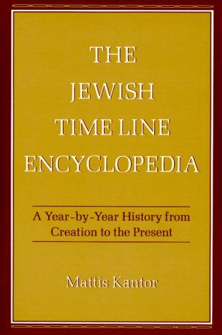 The Jewish Time Line Encyclopedia by Mattis Kantor