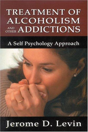 Treatment of Alcoholism and Other Addictions