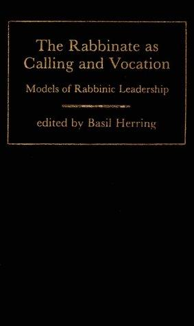 The Rabbinate As Calling and Vocation by Basil Herring