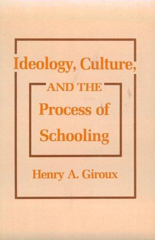 Ideology, Culture and the Process of Schooling