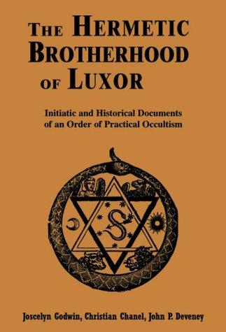 The Hermetic Brotherhood of Luxor by Joscelyn Godwin, John P. Deveney