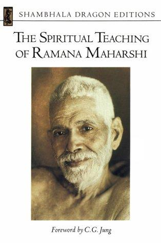 The spiritual teaching of Ramana Maharshi by Ramana Maharshi.
