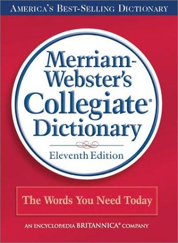 Merriam-Webster's Collegiate Dictionary, 11th Edition (Book Only) by Merriam-Webster