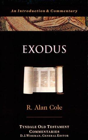 Exodus (The Tyndale Old Testament Commentary Series) by R. Alan Cole