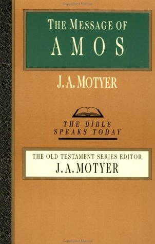 Message of Amos (BST) by Motyer, J. A.
