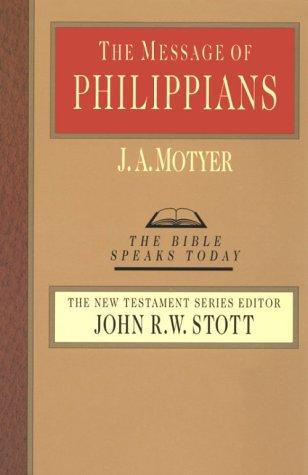 Message of Philippians (BST) by Motyer, J. A.