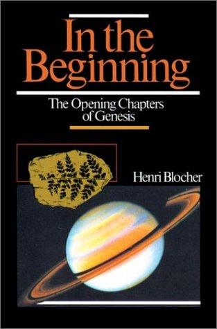 In the Beginning: The Opening Chapters of Genesis by Blocher, Henri