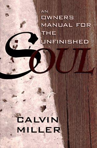 An Owner's Manual for the Unfinished Soul by Calvin Miller