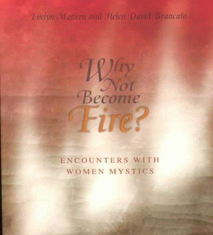 Image 0 of Why Not Become Fire? Encounters with Women Mystics