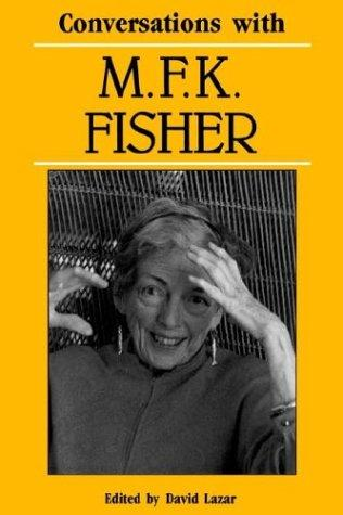 Conversations with M.F.K. Fisher by M. F. K. Fisher