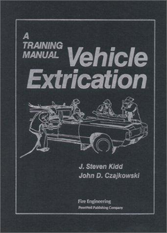 Vehicle extrication by J. Steven Kidd