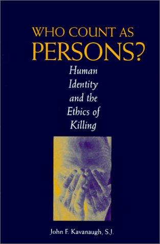 Who Count As Persons? by John F. Kavanaugh