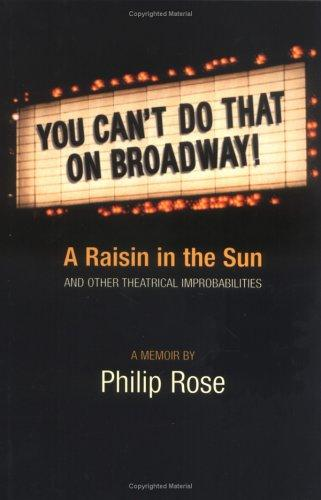 You can't do that on Broadway! by Philip Rose
