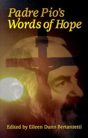 Padre Pio's words of hope by Pio of Pietrelcina, Saint