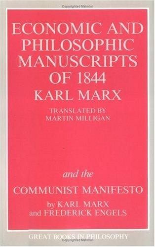 The Economic and Philosophic Manuscripts of 1844 and the Communist Manifesto (Great Books in Philosophy) by Karl Marx