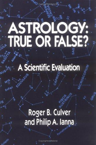 Astrology: true or false? by Roger B. Culver
