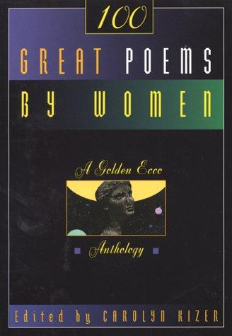 One Hundred Great Poems By Women by Carolyn Kizer